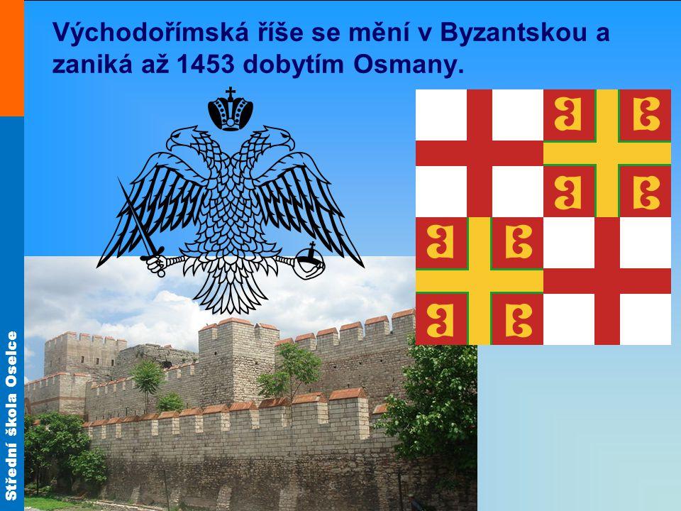 Východořímská říše se mění v Byzantskou a zaniká až 1453 dobytím Osmany.