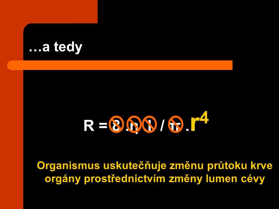 …a tedy R = 8 .η .l / π .r4.