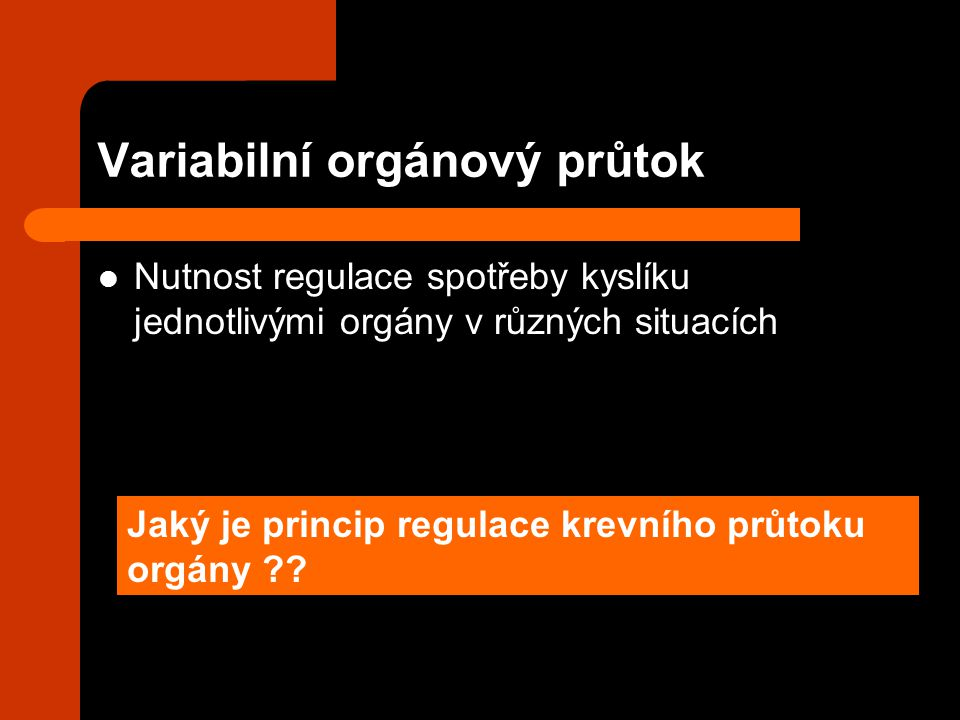 Variabilní orgánový průtok