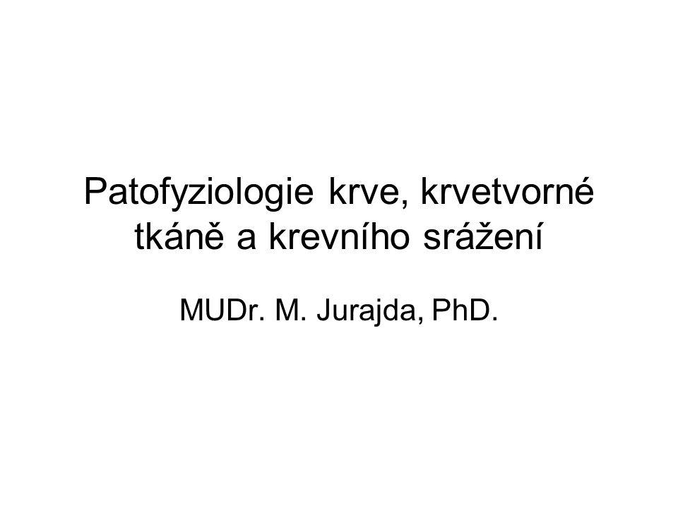 Patofyziologie krve, krvetvorné tkáně a krevního srážení