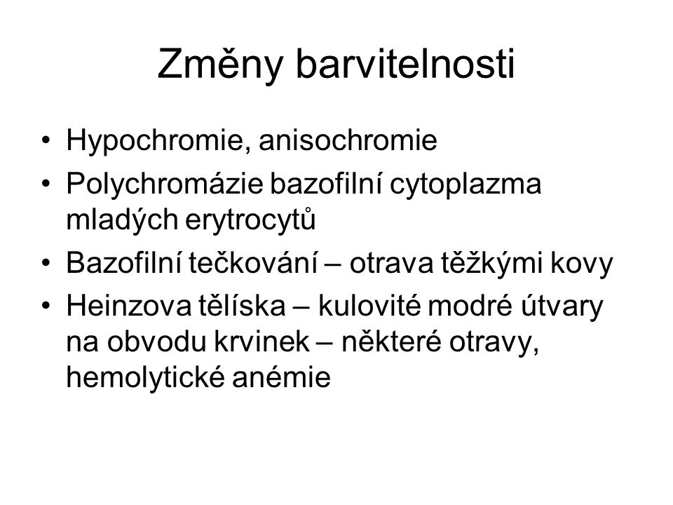 Změny barvitelnosti Hypochromie, anisochromie