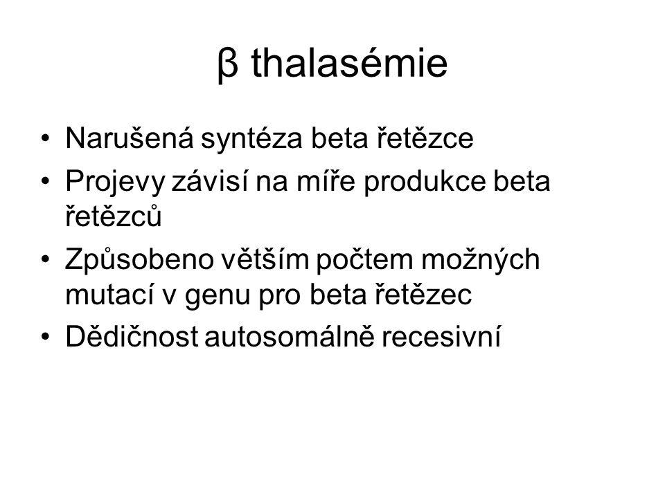 β thalasémie Narušená syntéza beta řetězce