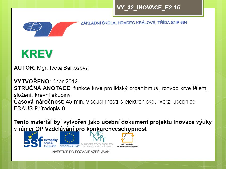 KREV VY_32_INOVACE_E2-15 AUTOR: Mgr. Iveta Bartošová