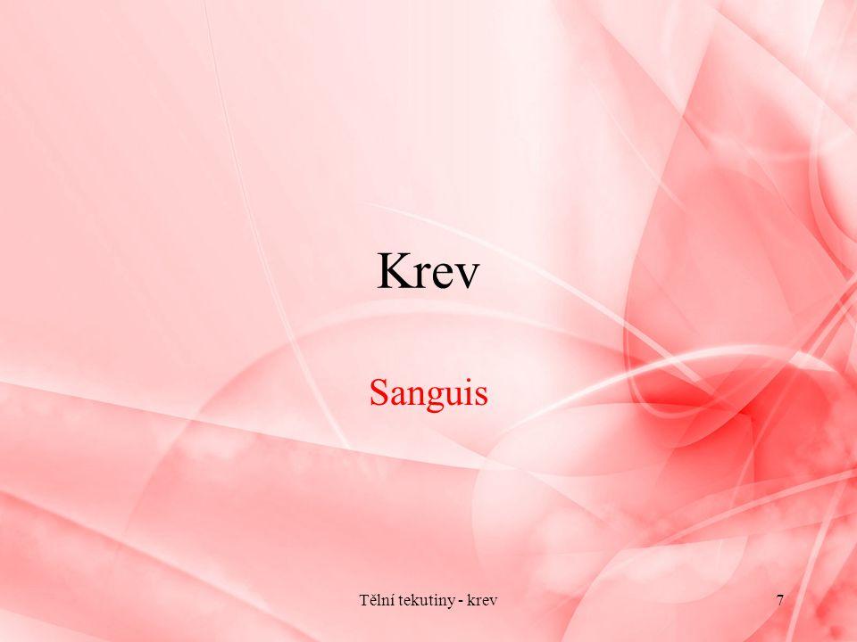 Krev Sanguis Tělní tekutiny - krev