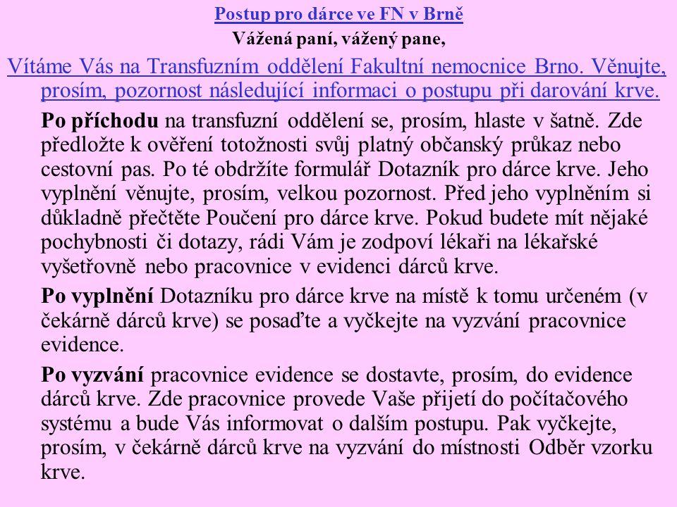 Postup pro dárce ve FN v Brně Vážená paní, vážený pane,