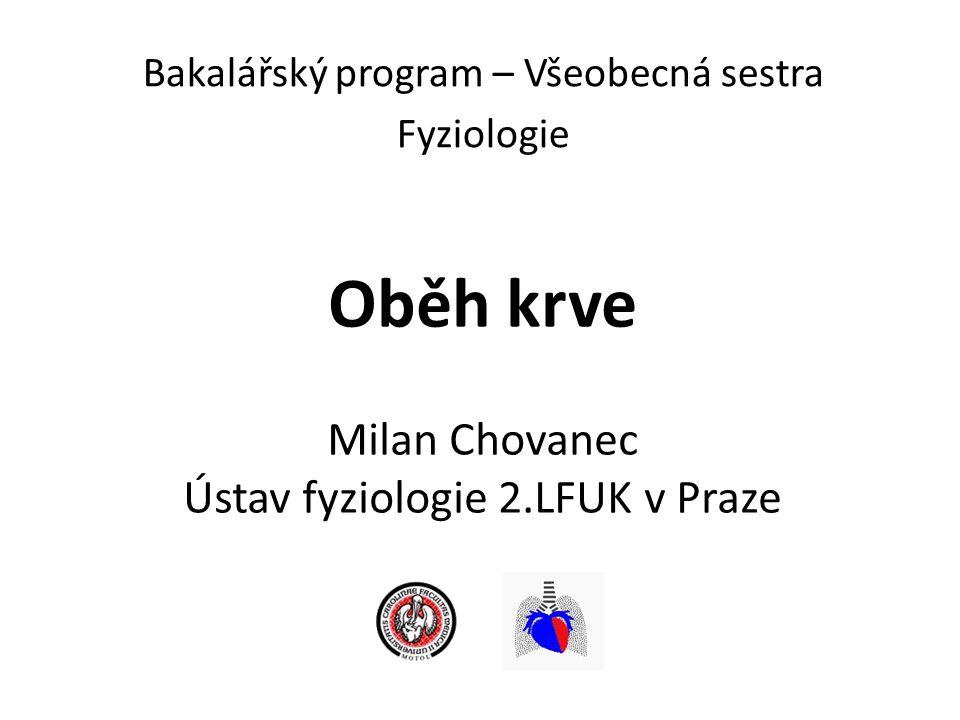 Oběh krve Milan Chovanec Ústav fyziologie 2.LFUK v Praze