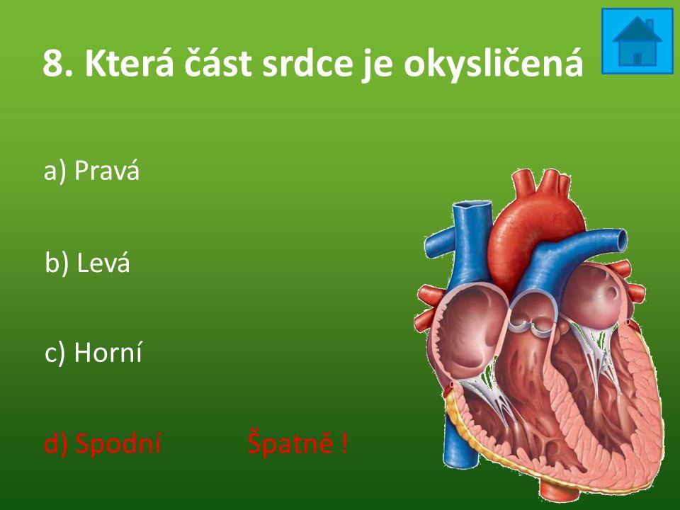 8. Která část srdce je okysličená