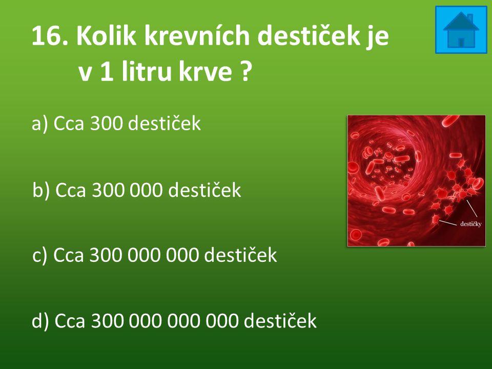 16. Kolik krevních destiček je v 1 litru krve