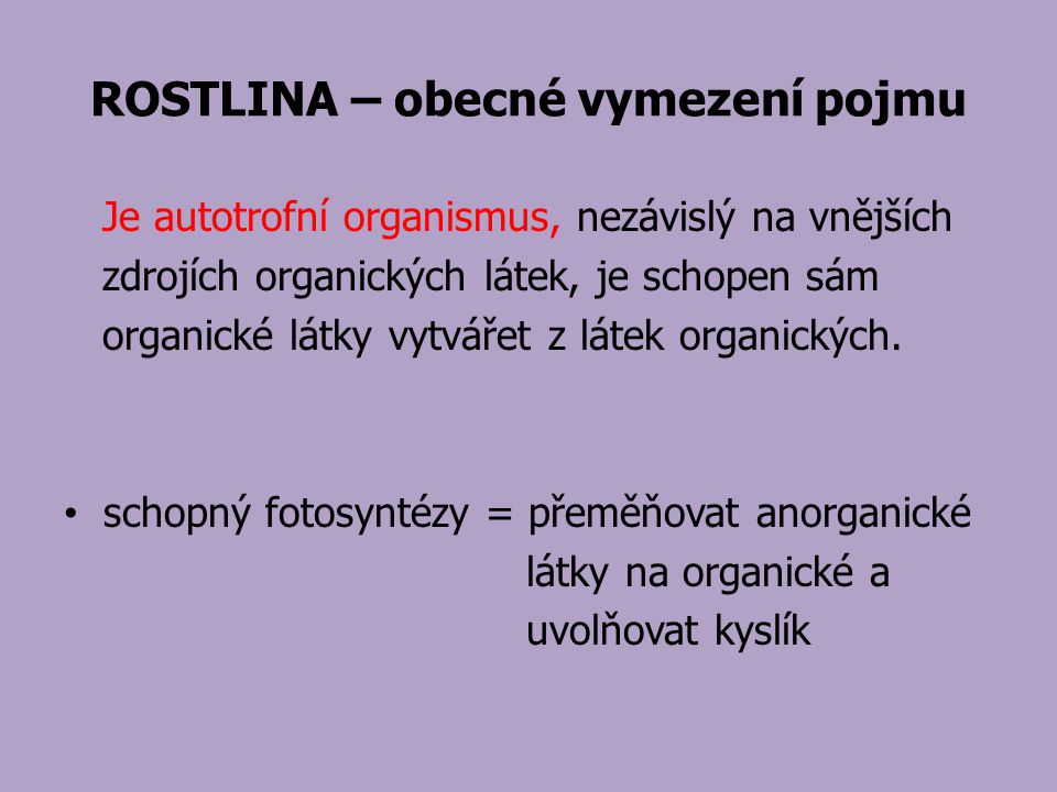 ROSTLINA – obecné vymezení pojmu
