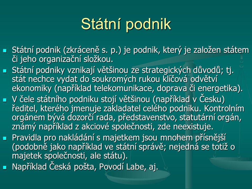 Státní podnik Státní podnik (zkráceně s. p.) je podnik, který je založen státem či jeho organizační složkou.