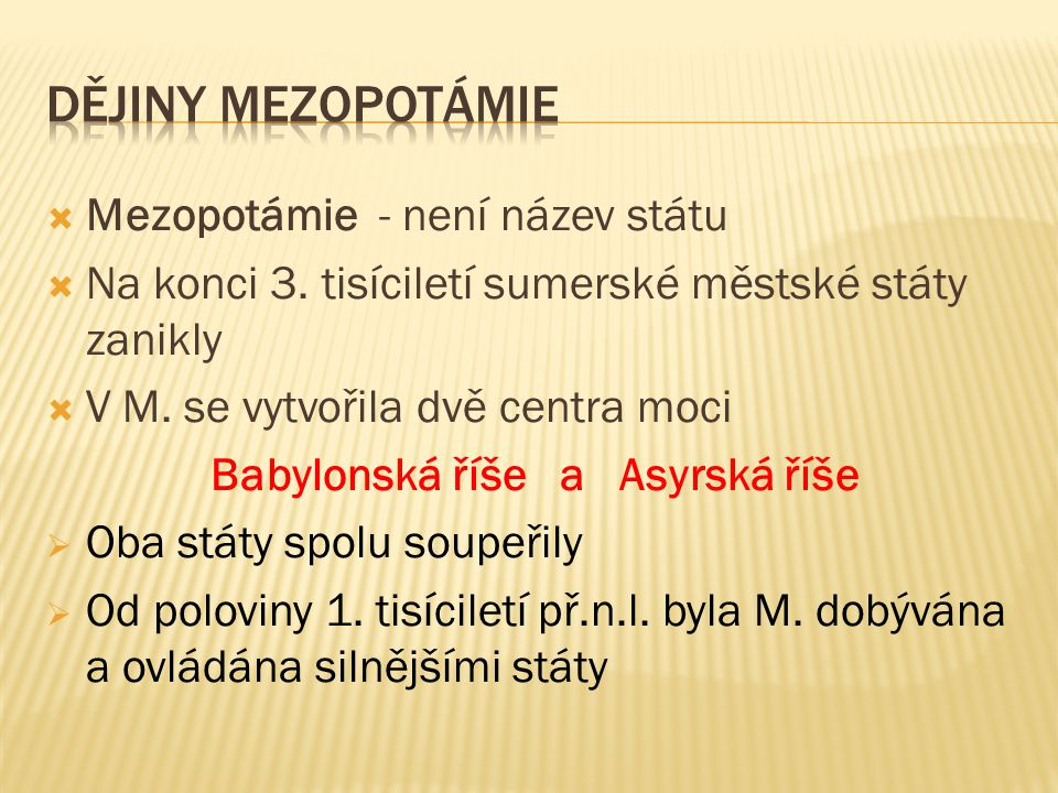 Dějiny mezopotámie Mezopotámie - není název státu