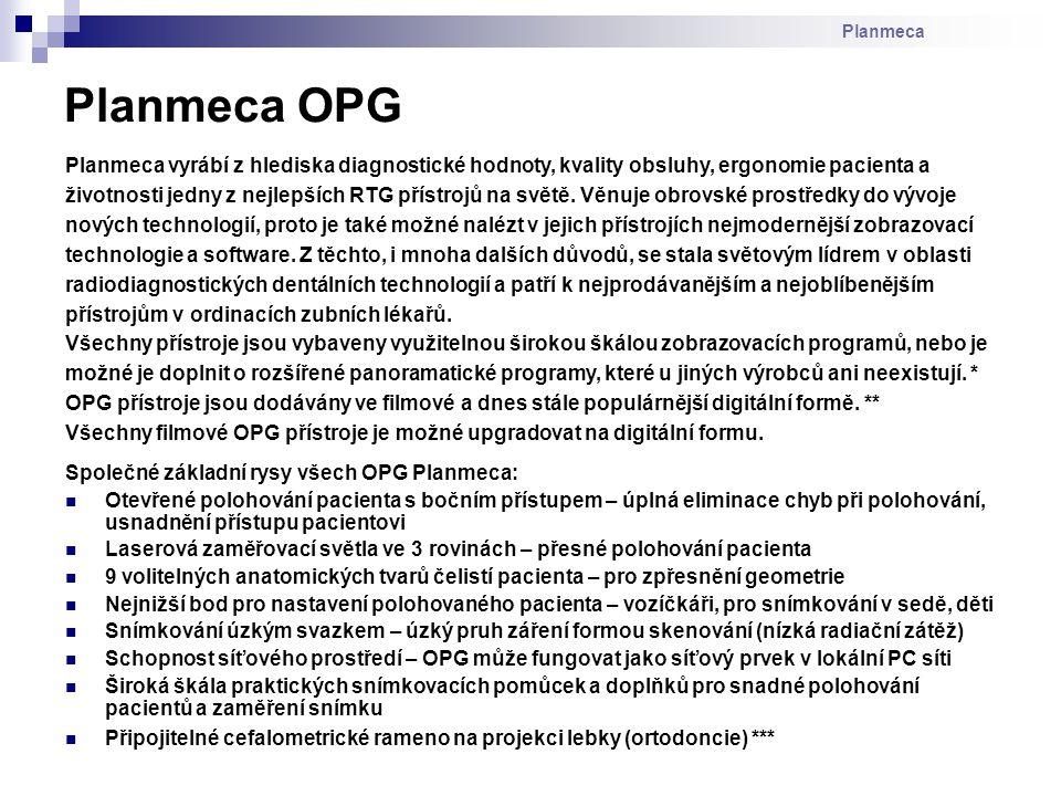 Planmeca Planmeca OPG. Planmeca vyrábí z hlediska diagnostické hodnoty, kvality obsluhy, ergonomie pacienta a.