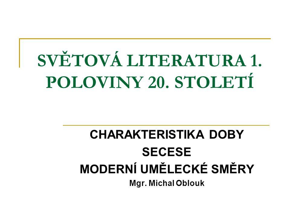 SVĚTOVÁ LITERATURA 1. POLOVINY 20. STOLETÍ