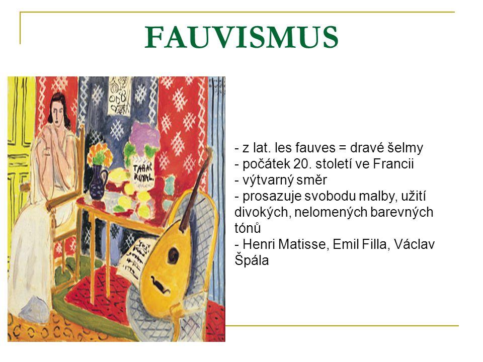 FAUVISMUS z lat. les fauves = dravé šelmy