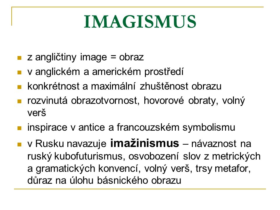 IMAGISMUS z angličtiny image = obraz v anglickém a americkém prostředí