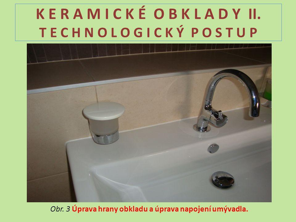 Obr. 3 Úprava hrany obkladu a úprava napojení umývadla.