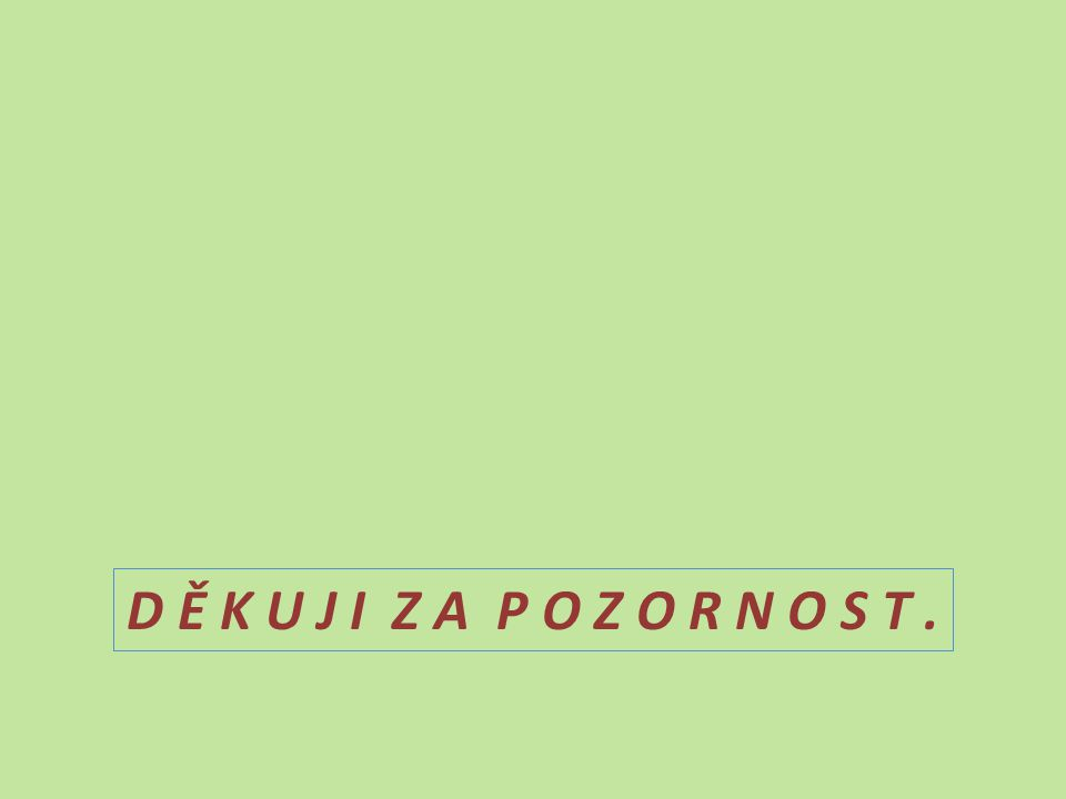 D Ě K U J I Z A P O Z O R N O S T .