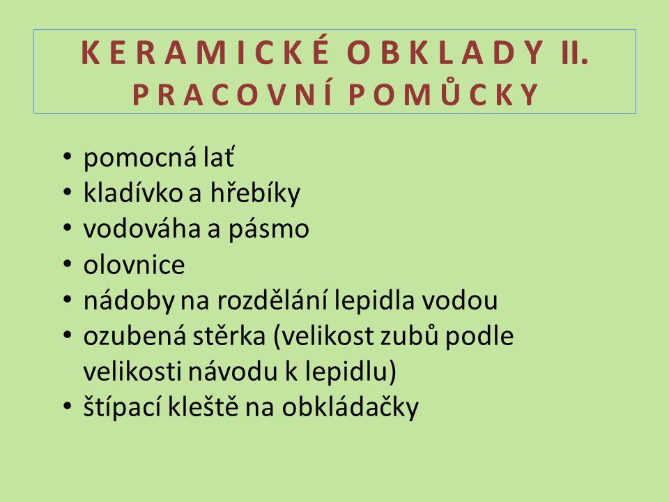 K E R A M I C K É O B K L A D Y II. P R A C O V N Í P O M Ů C K Y