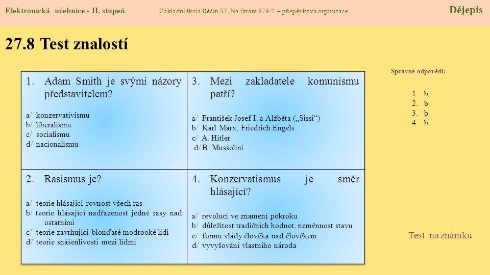 27.8 Test znalostí Adam Smith je svými názory představitelem
