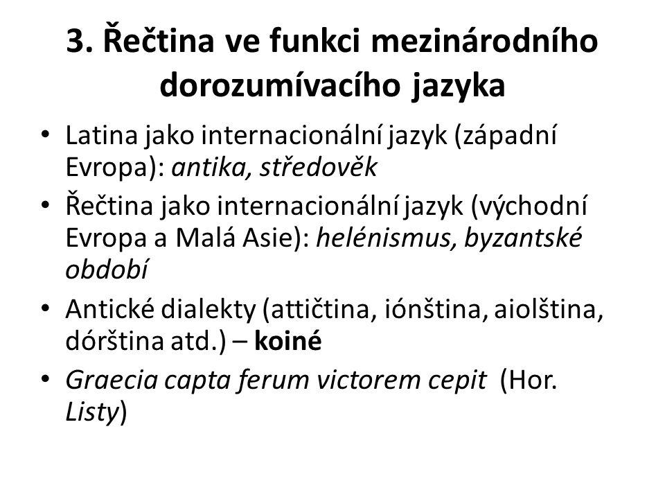 3. Řečtina ve funkci mezinárodního dorozumívacího jazyka