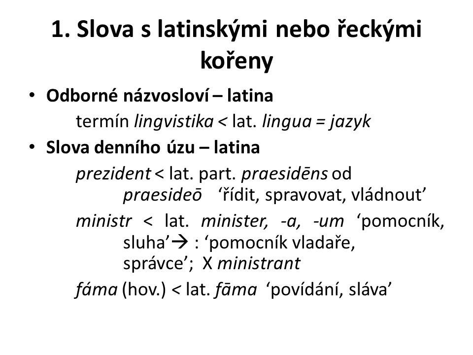 1. Slova s latinskými nebo řeckými kořeny