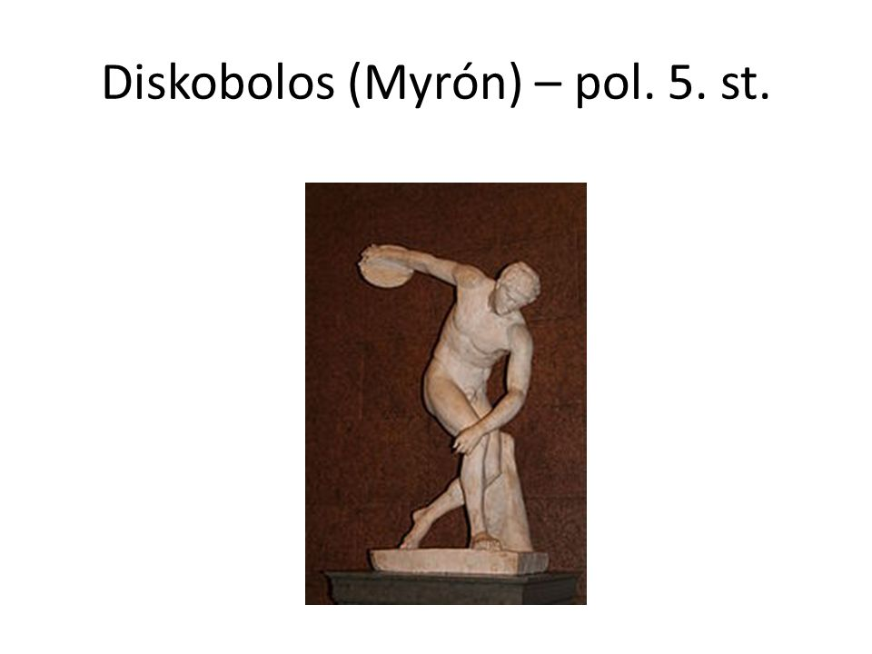 Diskobolos (Myrón) – pol. 5. st.