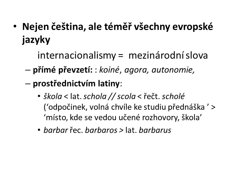 Nejen čeština, ale téměř všechny evropské jazyky