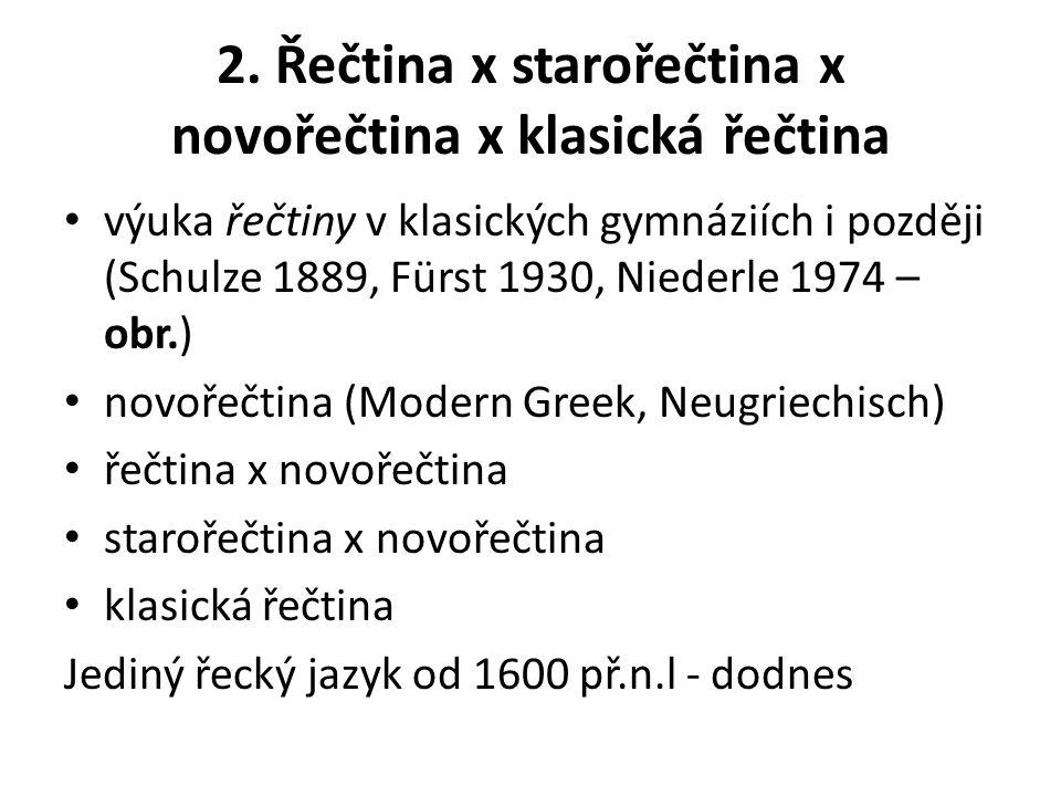 2. Řečtina x starořečtina x novořečtina x klasická řečtina