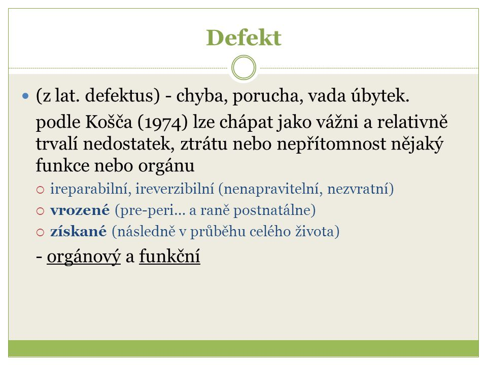 Defekt (z lat. defektus) - chyba, porucha, vada úbytek.