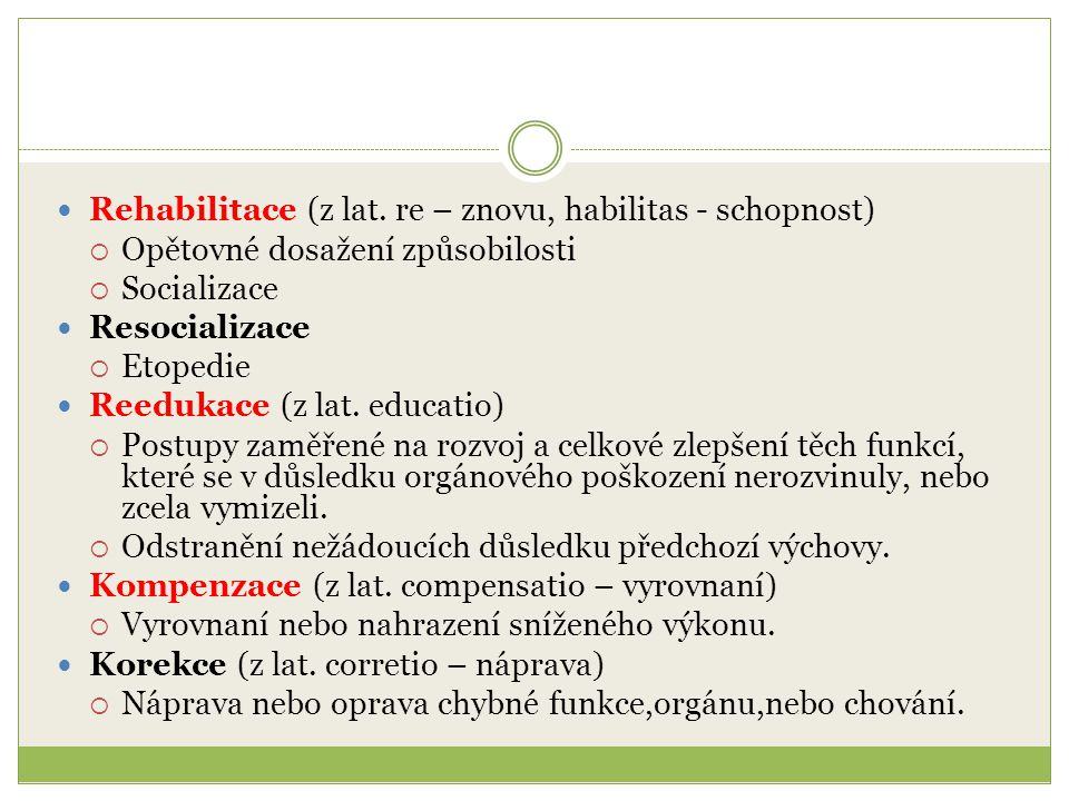 Rehabilitace (z lat. re – znovu, habilitas - schopnost)
