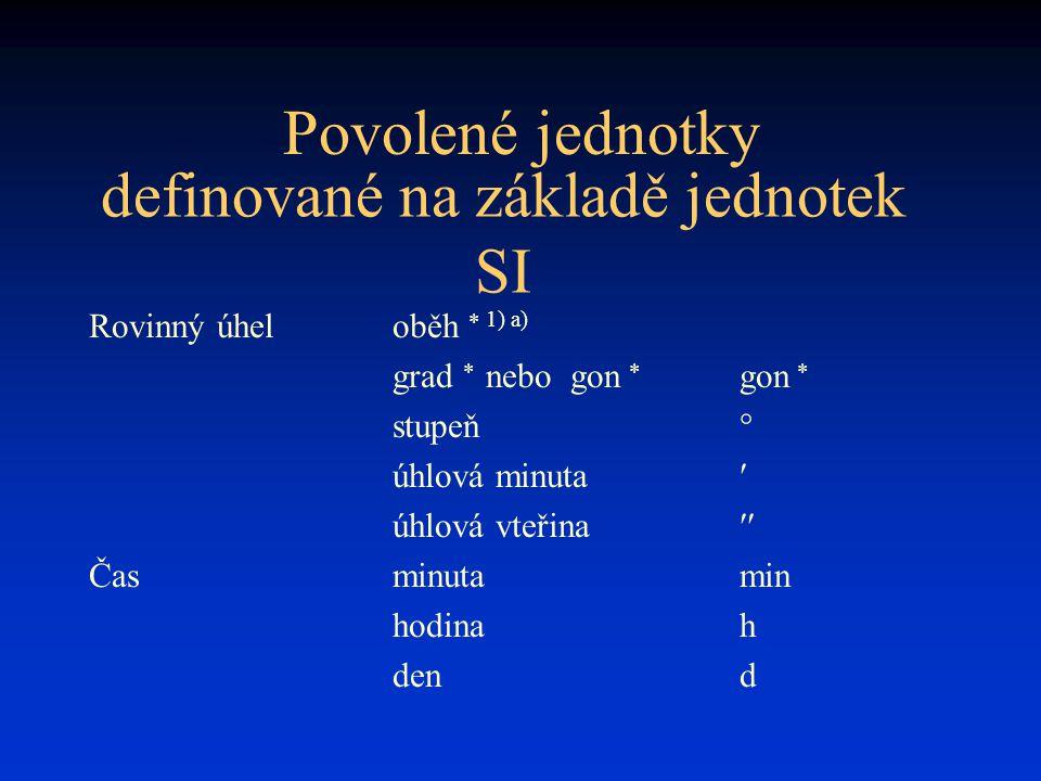 definované na základě jednotek SI