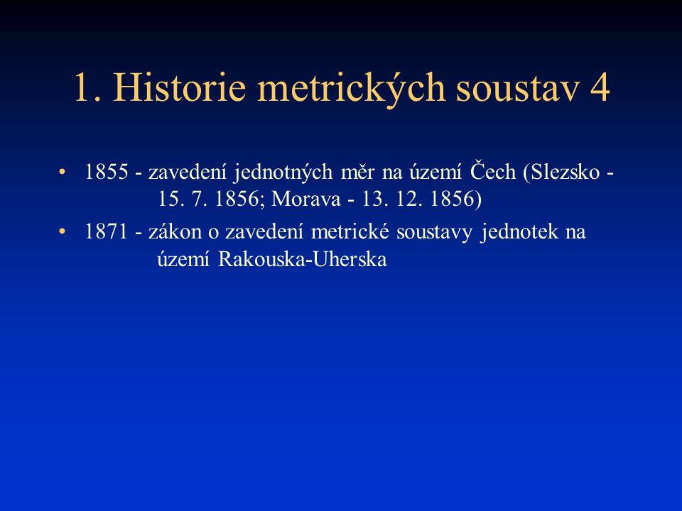 1. Historie metrických soustav 4
