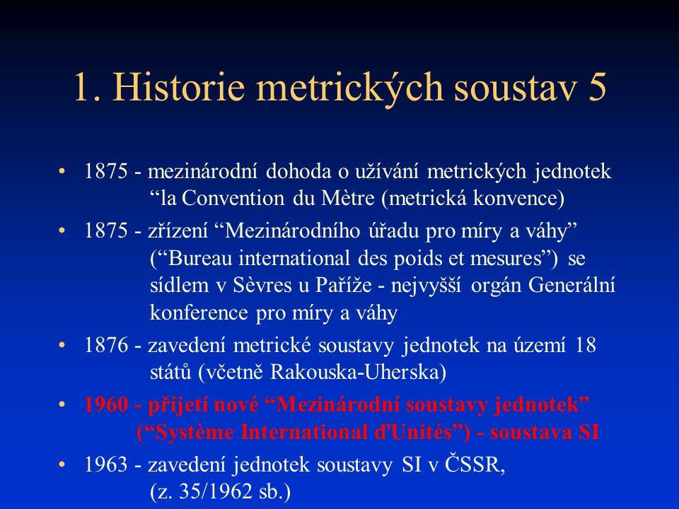 1. Historie metrických soustav 5