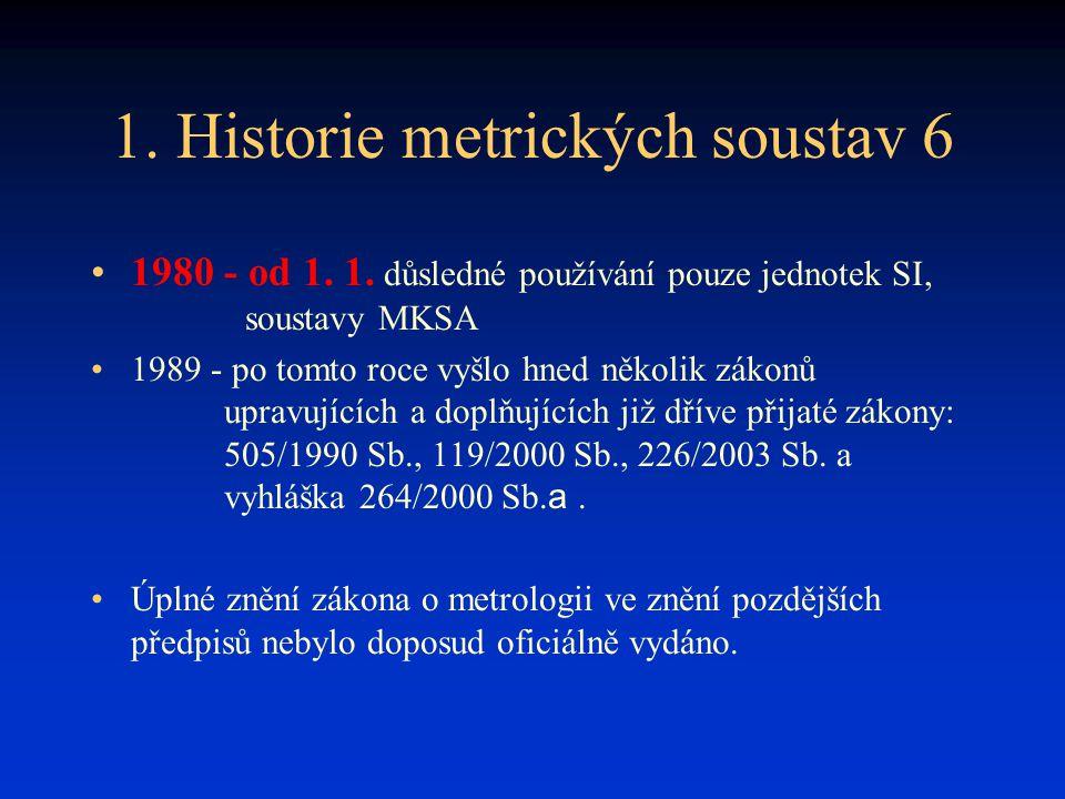 1. Historie metrických soustav 6