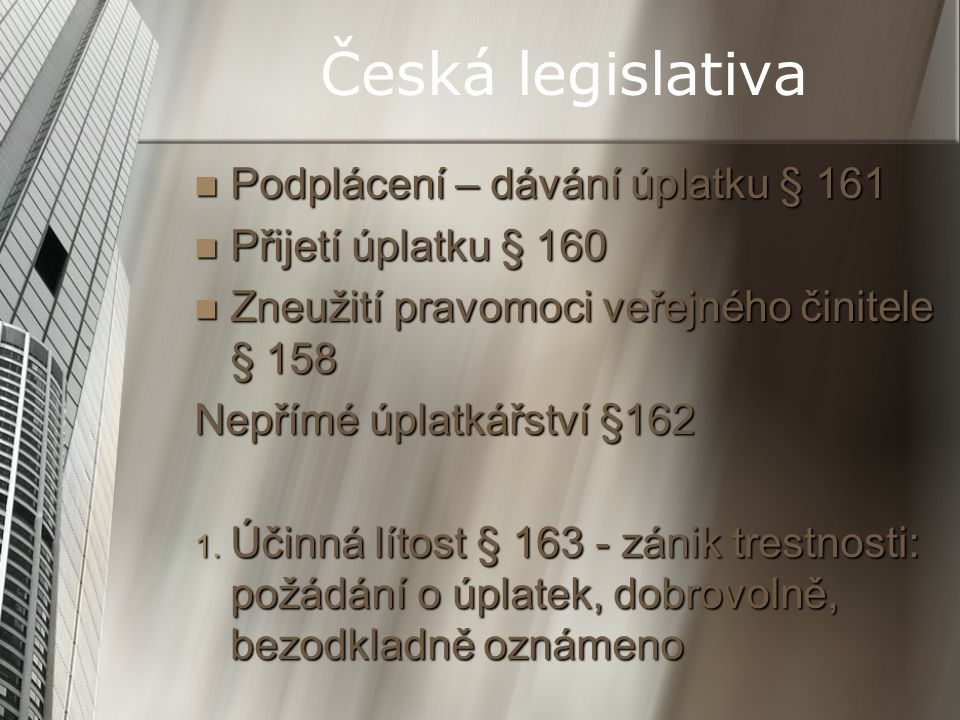 Česká legislativa Podplácení – dávání úplatku § 161