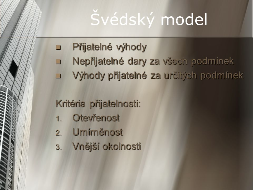 Švédský model Přijatelné výhody Nepřijatelné dary za všech podmínek