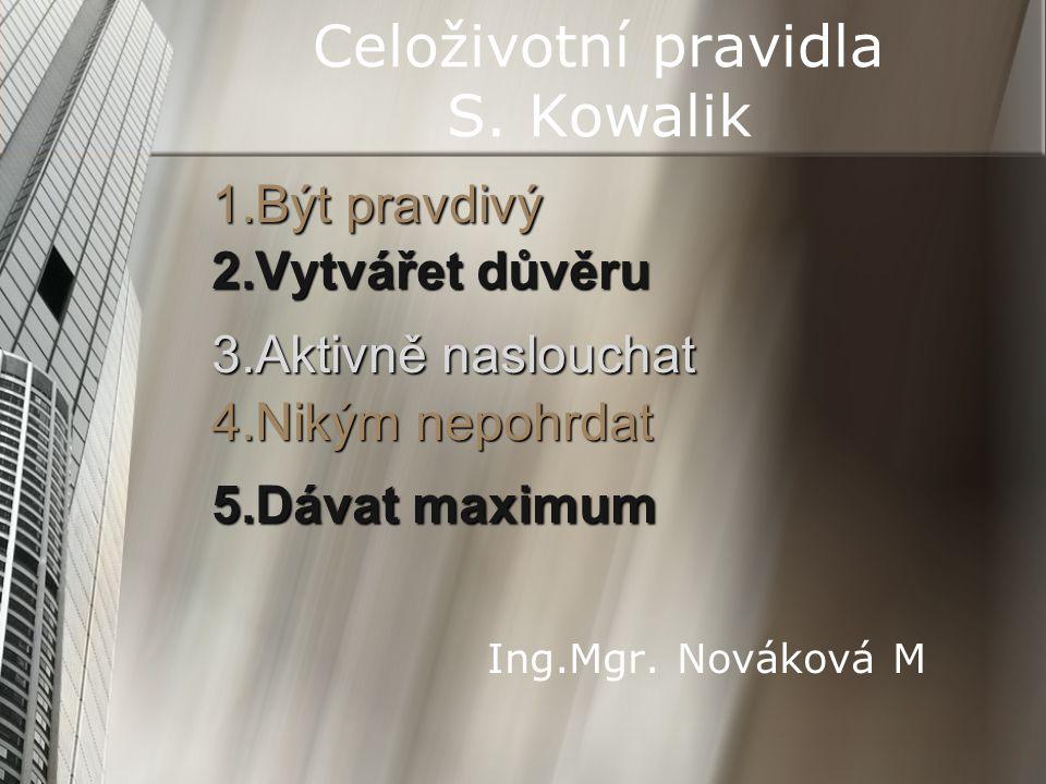 Celoživotní pravidla S. Kowalik