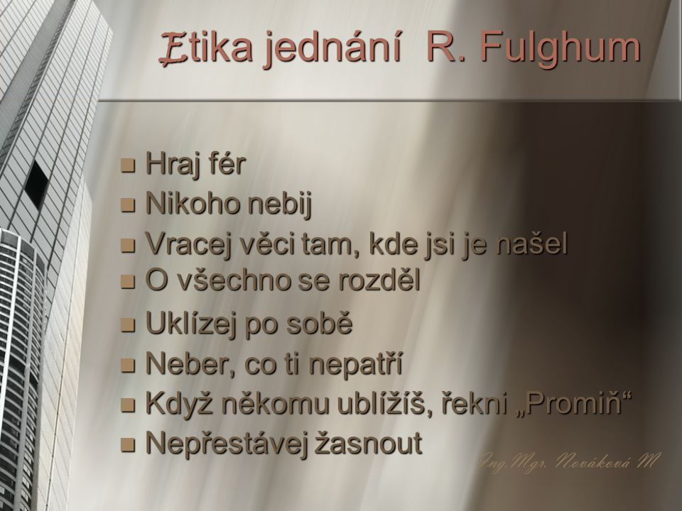 Etika jednání R. Fulghum