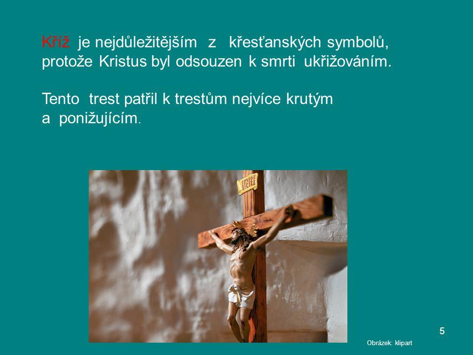 Kříž je nejdůležitějším z křesťanských symbolů,