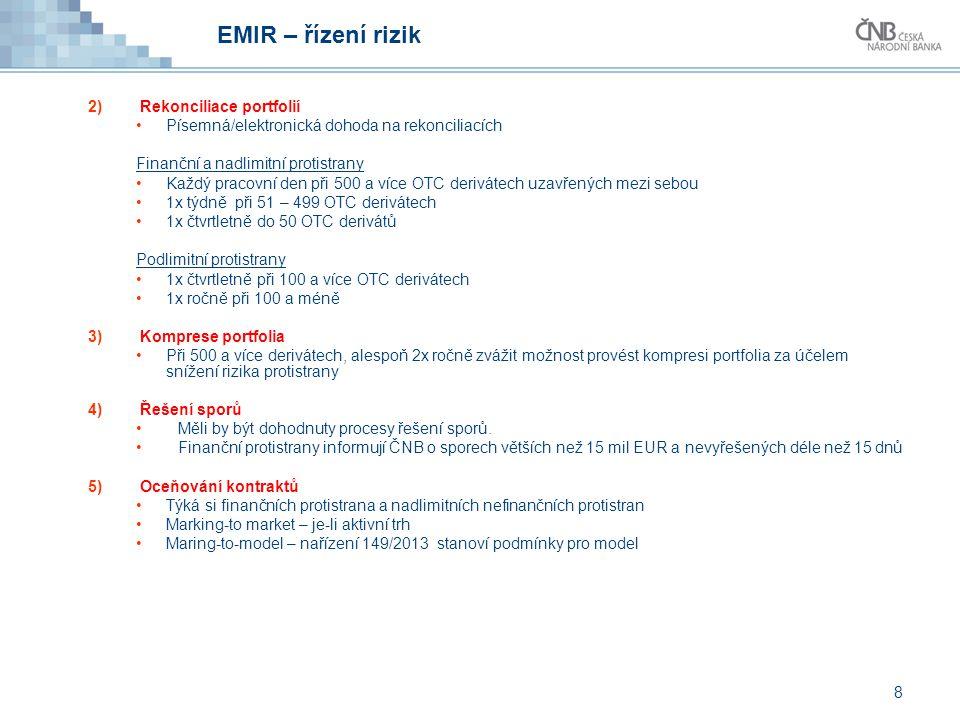 EMIR – řízení rizik Rekonciliace portfolií
