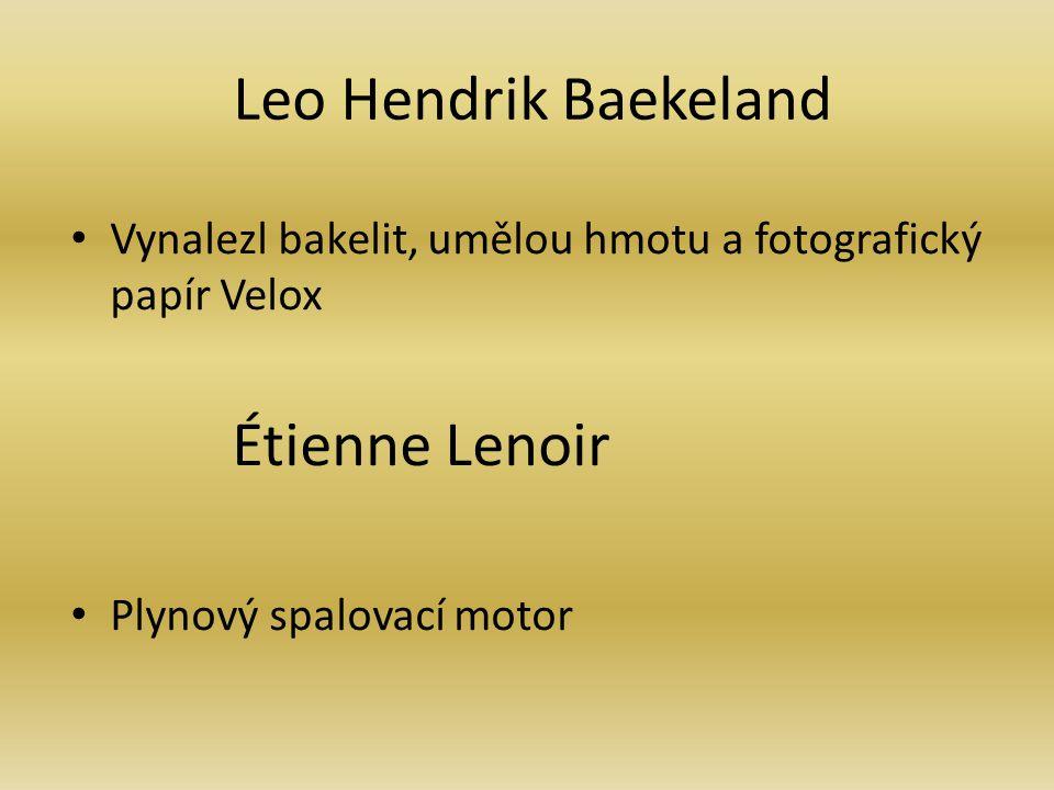 Leo Hendrik Baekeland Étienne Lenoir