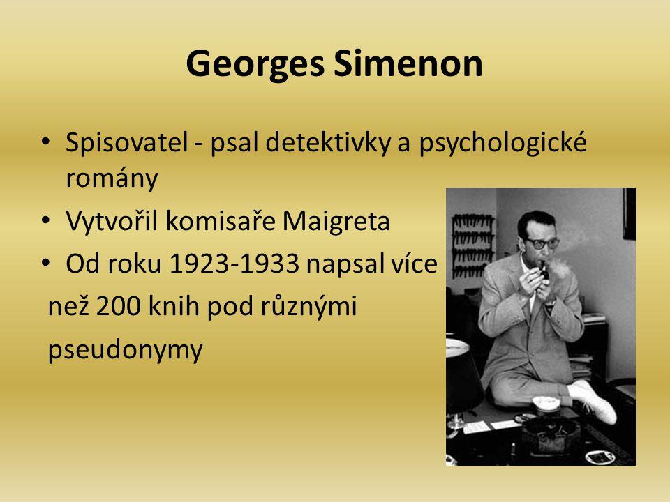 Georges Simenon Spisovatel - psal detektivky a psychologické romány