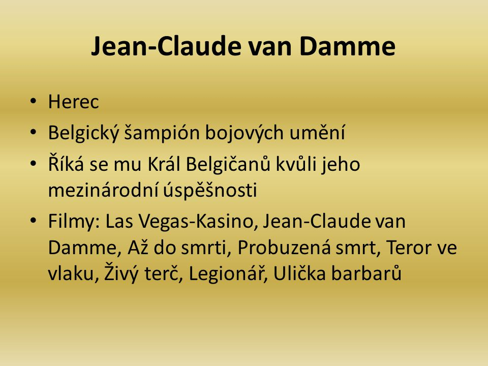 Jean-Claude van Damme Herec Belgický šampión bojových umění