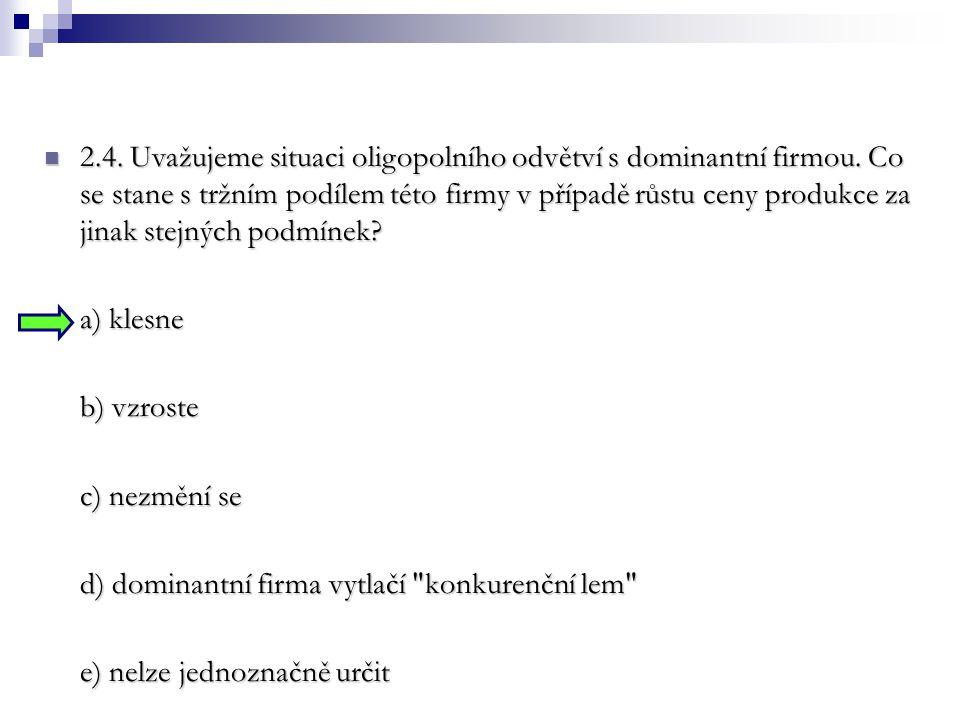 2. 4. Uvažujeme situaci oligopolního odvětví s dominantní firmou