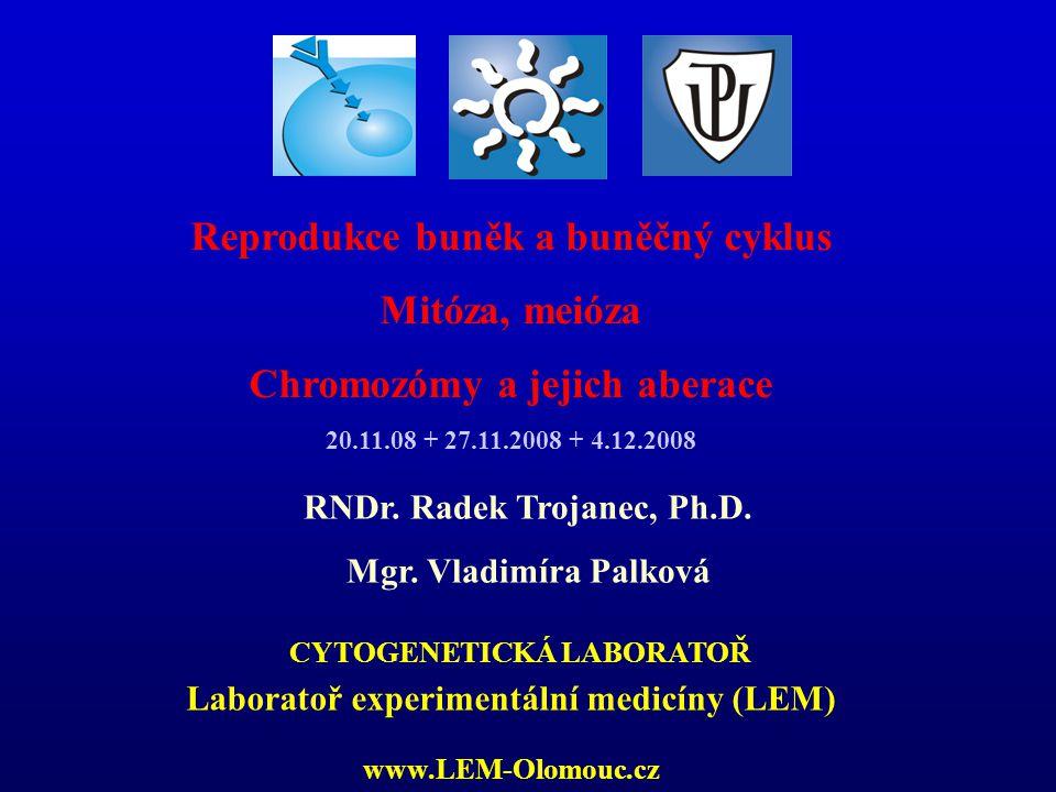 Reprodukce buněk a buněčný cyklus Mitóza, meióza