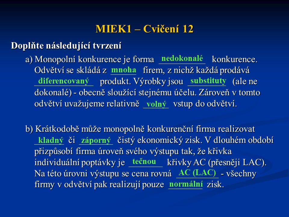 MIEK1 – Cvičení 12 Doplňte následující tvrzení