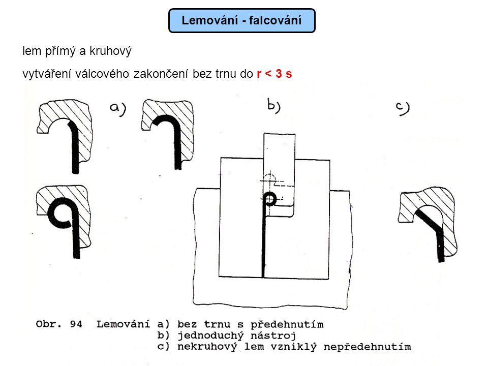 Lemování - falcování lem přímý a kruhový vytváření válcového zakončení bez trnu do r < 3 s