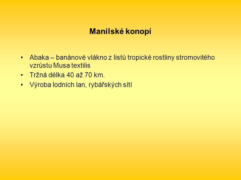 Manilské konopí Abaka – banánové vlákno z listů tropické rostliny stromovitého vzrůstu Musa textilis.