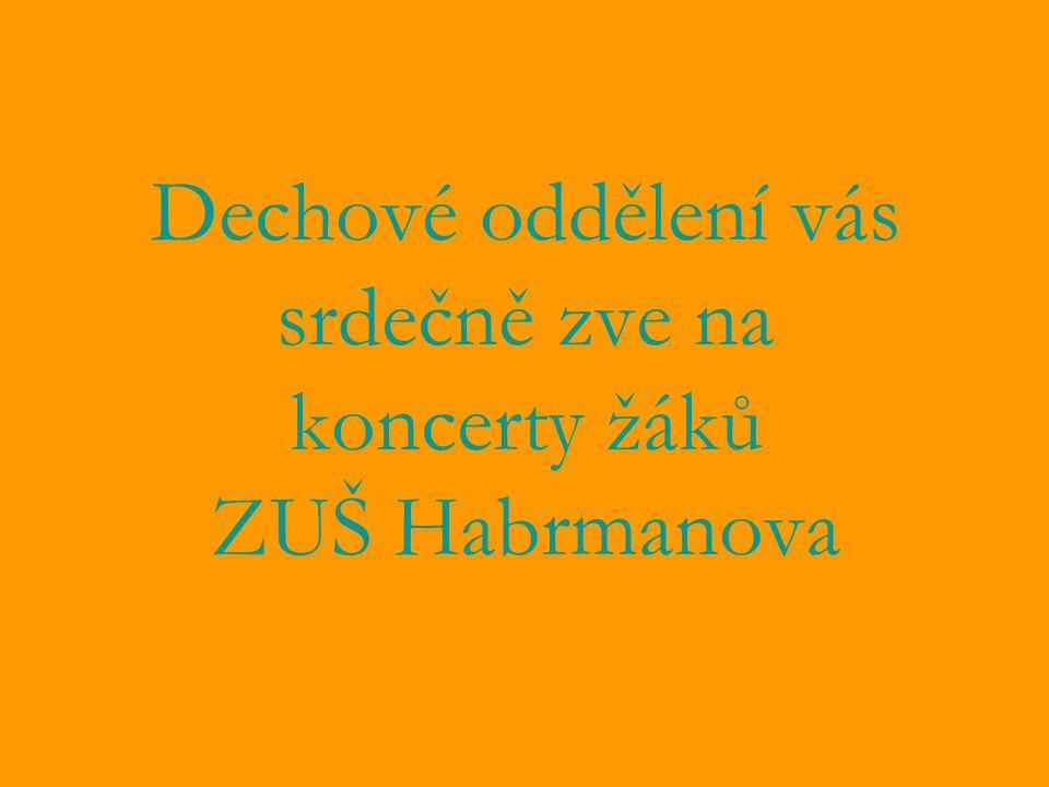 Dechové oddělení vás srdečně zve na koncerty žáků ZUŠ Habrmanova