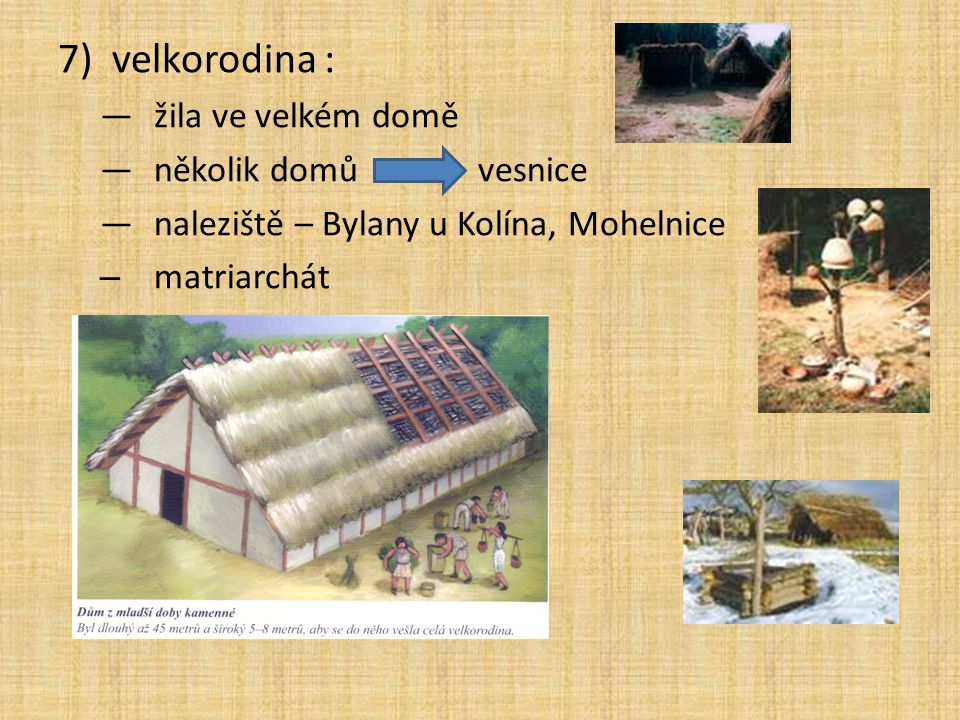 velkorodina : žila ve velkém domě několik domů vesnice